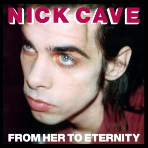 CAVE, NICK AND THE BAD SEEDS - FROM HER TO ETERNITY LP