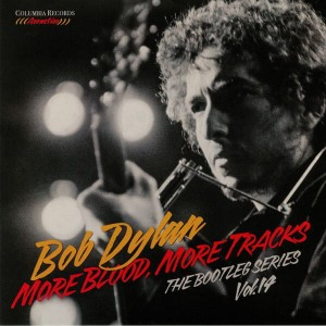 DYLAN, BOB - MORE BLOOD, MORE TRACKS: THE BOOTLEG SERIES VOL. 14