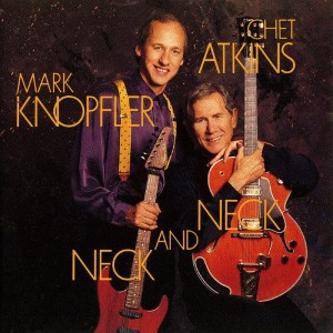 ATKINS, CHET/MARK KNOPFLER - NECK AND NECK
