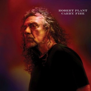 PLANT, ROBERT - CARRY FIRE