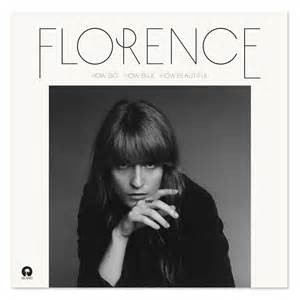 FLORENCE & THE MACHINE - HOW BIG, HOW BLUE, HOW BE