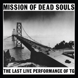 THROBBING GRISTLE, THE - MISSION OF DEAD SOULS