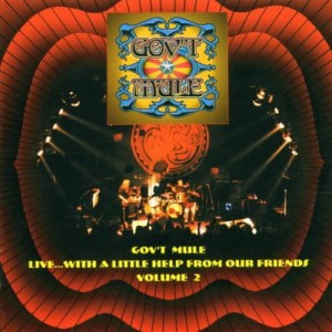 GOV'T MULE - LIVE...WITH A LITTLE HELP FROM OUR FRIENDS VOLUME 2