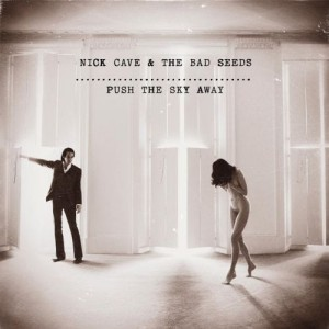 CAVE, NICK AND THE BAD SEEDS - PUSH THE SKY AWAY LP