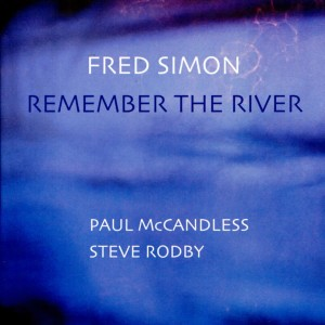 SIMON, FRED - REMEMBER THE RIVER