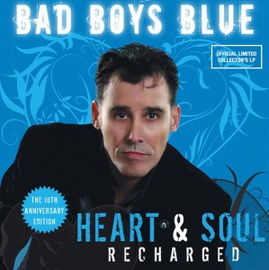 BAD BOYS BLUE - HEART & SOUL RECHARGED