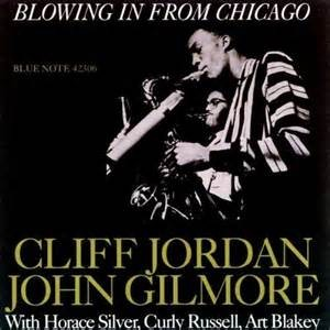 JORDAN, CLIFFORD & GILMORE, JOHN - BLOWIN' IN FROM CHIGAGO