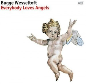 WESSELTOFT, BUGGE - EVERYBODY LOVES ANGELS