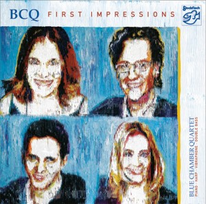 BLUE CHAMBER QUARTET - FIRST IMPRESSIONS