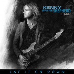 SHEPHERD, KENNY WAYNE  - LAY IT ON DOWN