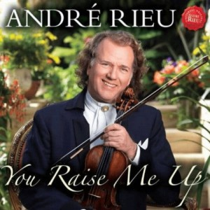 RIEU, ANDRE - YOU RISE ME UP