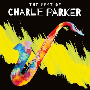 PARKER, CHARLIE - THE BEST OF