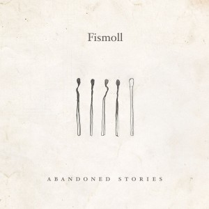FISMOLL - ABANDONED STORIES (EP)