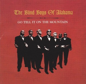 BLIND BOYS OF ALABAMA, THE - GO TELL IT ON THE MOUNTAIN