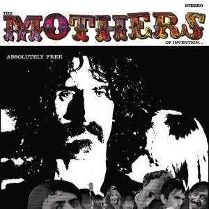 ZAPPA, FRANK & MOTHERS OF INVENTION - ABSOLUTELY FREE
