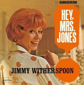 WITHERSPOON, JIMMY - HEY MRS JONES
