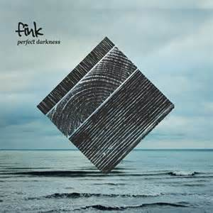 FINK - PERFECT DARKNESS NEW EDITION 2014