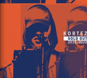 KORTEZ - SOLD OUT 2019-2020