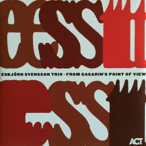 E.S.T. - FROM GAGARINS POINT OF VIEW