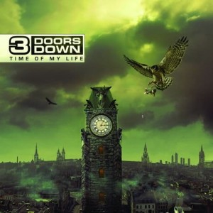 3 DOORS DOWN - TIME OF MY LIFE
