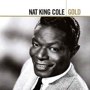 COLE, NAT KING - NAT KING COLE - GOLD