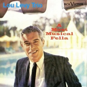 LEVY, LOU - A MOST MUSICAL FELLA