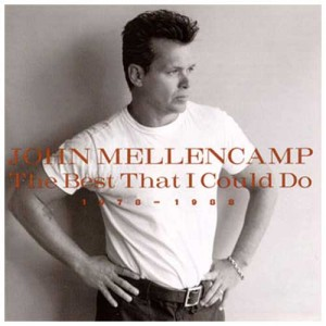 MELLENCAMP, JOHN - THE BEST THAT I COULD DO