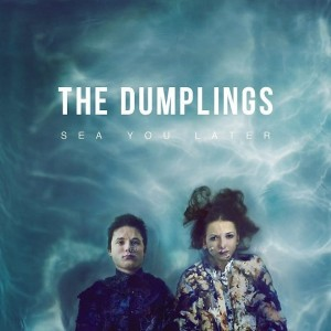 DUMPLINGS, THE - SEA YOU LATER