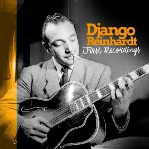 REINHARDT DJANGO -  FIRST RECORDINGS