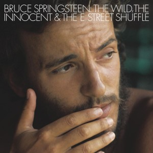 SPRINGSTEEN, BRUCE - THE WILD, THE INNOCENT AND THE E STREET SHUFFLE