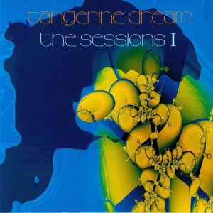 TANGERINE DREAM - THE SESSIONS 1