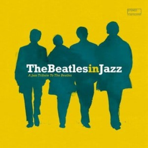 VARIOUS - THE BEATLES IN JAZZ (A JAZZ TRIBUTE TO THE BEATLES)