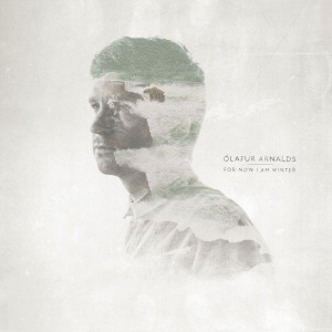 ARNALDS, OLAFUR - FOR NOW I AM WINTER