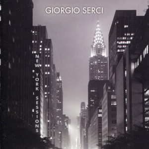 SERCI, GIORGIO - NEW YORK SESSIONS