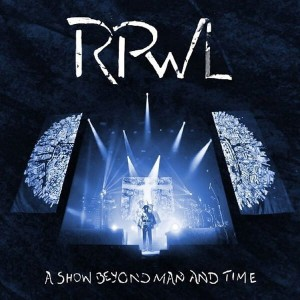 RPWL - SHOW BEYOND MAN AND TIME