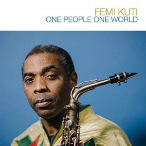 KUTI, FEMI - ONE PEOPLE, ONE WORLD