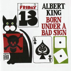 KING, ALBERT - BORN UNDER A BAD SIGN