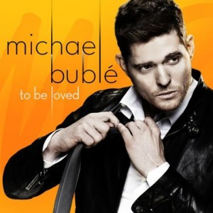 BUBLE, MICHAEL - TO BE LOVED