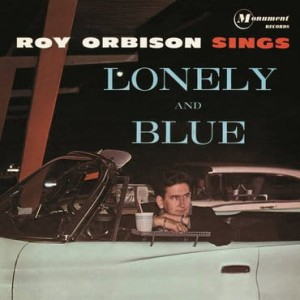 ORBISON, ROY - SINGS LONELY AND BLUE