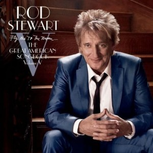 STEWART ROD - FLY ME TO THE MOON...THE GREAT AMERICAN SONGBOOK VOLUME V