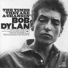 DYLAN, BOB - THE TIMES THEY ARE A CHANGIN'