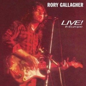 GALLAGHER, RORY - LIVE! IN EUROPE (REMASTERED) LP