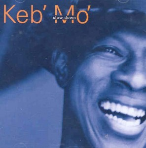 KEB' MO' - SLOW DOWN