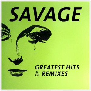 SAVAGE - GREATEST HITS AND REMIXES(LP)
