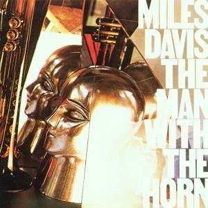 DAVIS, MILES - THE MAN WITH THE HORN