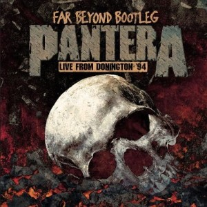PANTERA - FAR BEYOND BOOTLEG: LIVE FROM DONINGTON '94