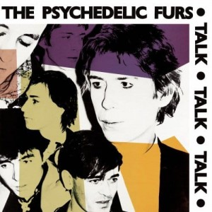PSYCHEDELIC FURS, THE - TALK TALK TALK