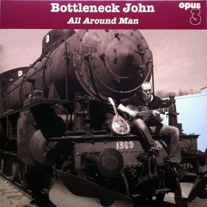 BOTTLENECK, JOHN - ALL AROUND MAN