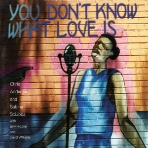 SCIUBBA, SABINA/ANDERSON, CHRIS - YOU DON`T KNOW WHAT LOVE IS