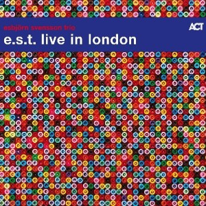 SVENSSON, ESBJORN TRIO (E.S.T.) - LIVE FROM LONDON
